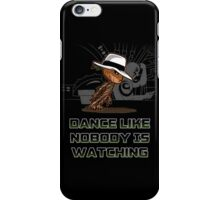 dance like nobody is watching  iPhone Case/Skin