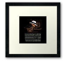 dance like nobody is watching  Framed Print