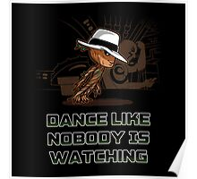 dance like nobody is watching  Poster