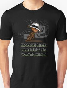 dance like nobody is watching  T-Shirt
