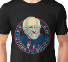 Bernie Sanders 2016 - A Future To Believe In Unisex T-Shirt