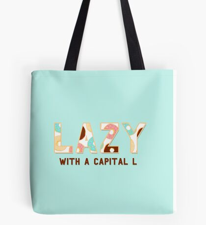 Lazy With A Capital L Tote Bag