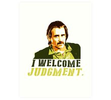 I welcome judgment Art Print