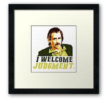 I welcome judgment Framed Print