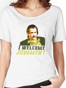 I welcome judgment Women's Relaxed Fit T-Shirt