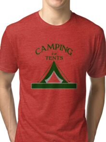 Camping is in Tents Outdoors Lover funny nerd geek geeky Tri-blend T-Shirt