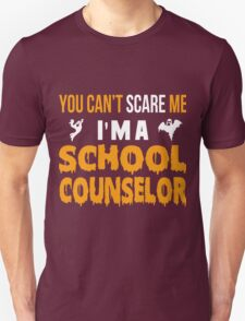 You Can't Scare Me I'm A School Counselor - Tshirts & Accessories T-Shirt