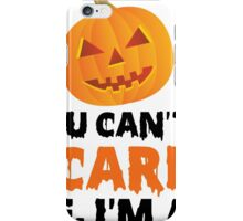 You Can't Scare Me I'm A Teacher - Tshirts & Accessories iPhone Case/Skin