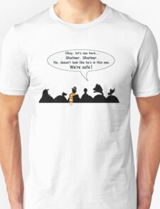 We're safe! Unisex T-Shirt