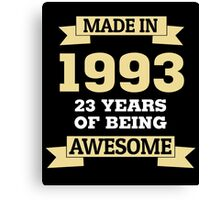 Made In 1993 23 Years Of Being Awesome Canvas Print