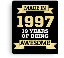 Made In 1997 19 Years Of Being Awesome Canvas Print
