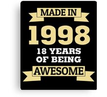 Made In 1998 18 Years Of Being Awesome Canvas Print