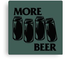 BEER : WE WANT MORE! Canvas Print