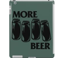 BEER : WE WANT MORE! iPad Case/Skin