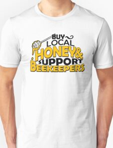 BUY LOCAL HONEY & SUPPORT BEEKEEPERS T-Shirt