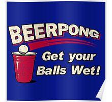 BEER PONG : GET YOUR BALLS WET ! Poster