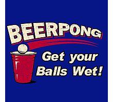 BEER PONG : GET YOUR BALLS WET ! Photographic Print