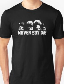 Never Say Die Funny Men's Tshirt T-Shirt
