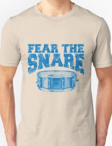 FEAR THE SNARE T-Shirt