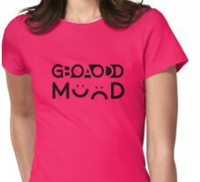 GOOD MOOD or BAD MOOD Womens Fitted T-Shirt