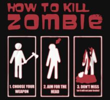How to kill zombie 1.Chooose your weapon 2.Aim for the head 3.Don't miss - T-shirts & Hoodies by maruthidesigns