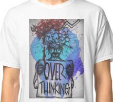 Over Thinking Classic T-Shirt