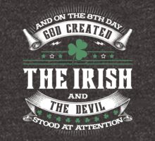 8th Day God Created Irish & Devil Stood At Attention by teegalaxy