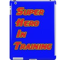 Super Hero In Training iPad Case/Skin