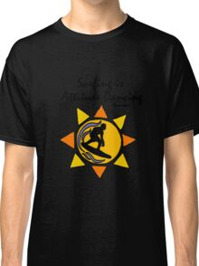 Cool Surfer in Waves with Inspiring Quote Classic T-Shirt
