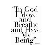 """""""In God I Move and Breathe and Have My Being"""" by michaelroman"""