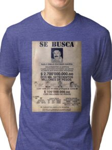 Pablo Escobar wanted poster Tri-blend T-Shirt
