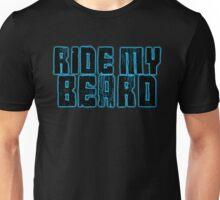 Ride my Beard Unisex T-Shirt
