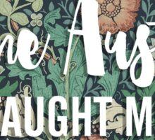 LIT NERD :: JANE AUSTEN TAUGHT ME Sticker