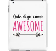 Unleash Inner Awesome Funny Quote iPad Case/Skin