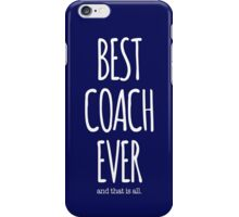 Best Coach Ever Typography iPhone Case/Skin