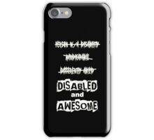 Disabled and Awesome (White on Black) iPhone Case/Skin