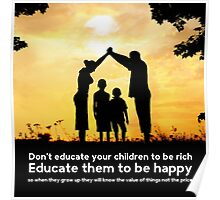 Educate your children to be happy Poster