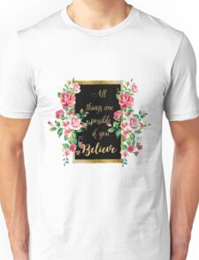 "Modern golden inspirational  quote, ""all things are possible if you believe"" Unisex T-Shirt"