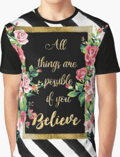 "Modern golden inspirational  quote, ""all things are possible if you believe"" Graphic T-Shirt"