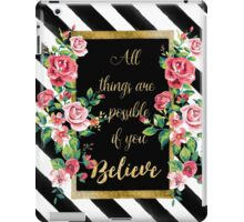 "Modern golden inspirational  quote, ""all things are possible if you believe"" iPad Case/Skin"