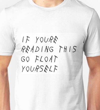 If you're reading this go float yourself - THE 100 Unisex T-Shirt