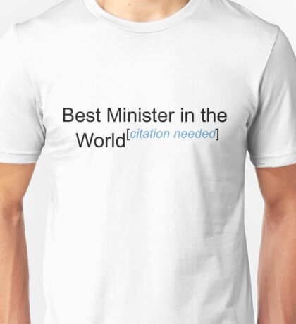 Best Minister in the World - Citation Needed! Unisex T-Shirt