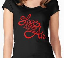LOVE IS IN THE AIR Women's Fitted Scoop T-Shirt