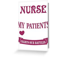 Nurses Pray For Patients And God Fights Our Battles Greeting Card