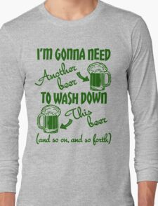 St Patricks Day Beer Drinking Humor Long Sleeve T-Shirt