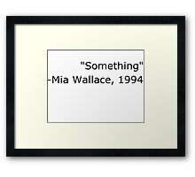 """Something"" - Pulp Fiction Framed Print"