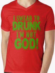 I Swear To Drunk I'm Not God Mens V-Neck T-Shirt