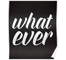 Whatever Funny Quote Poster