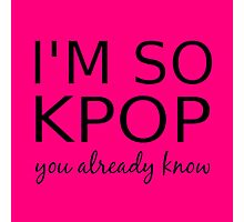 I'M SO KPOP - PINK Photographic Print