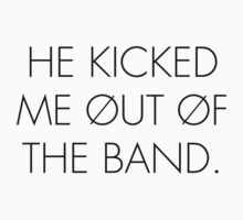 He Kicked Me Out Of The Band by Katie Thomas